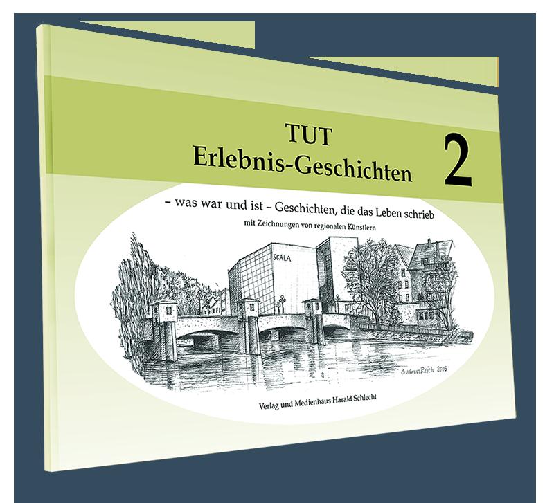 Das Coverbild von dem Buch TUT Erlebnisgeschichten 2 aus Tuttlingen.